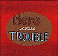 Trouble 2